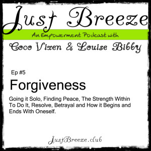 Just Breeze Podcast - Forgiveness - Cover Art - Coco Vixen & Louise Bibby